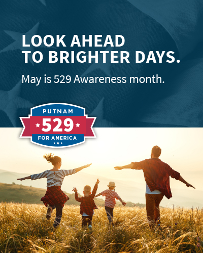 Look ahead to brighter days. May is 529 awareness month.